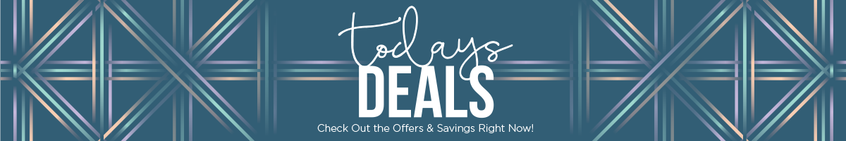 Today's Deals - Special Offers & Savings for You!