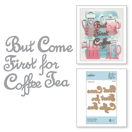 Die D-Lites But First Coffee Etched Dies Cuppa Coffee, Cuppa Tea Collection by Sharyn Sowell