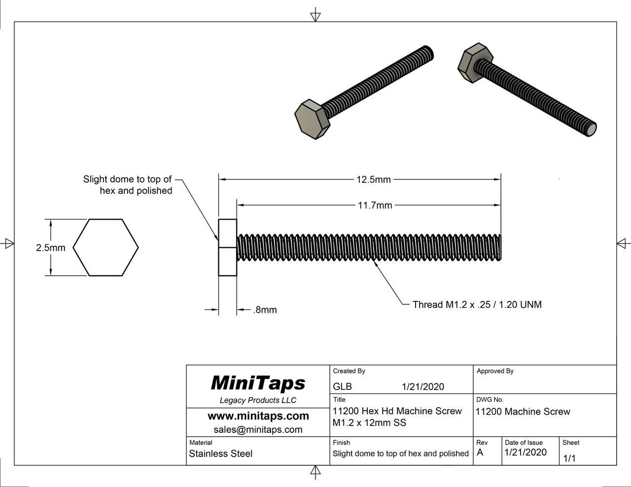 """Machine Screw Hex Head  Thread M1.2 (1.2UNM,) Pitch .25mm, Head (ACF) measurement 2.5mm, Threaded Shank Length 11.7mm, Overall Length 12.5mm  Material Stainless Steel  Finish Color Natural Stainless Steel """"Silver"""" and Polished  The screw head has a slight doom and is polished.     Price is for 100 count package with bulk pricing available. Please contact sales@minitaps.com for bulk pricing pricing or any additional questions or information."""