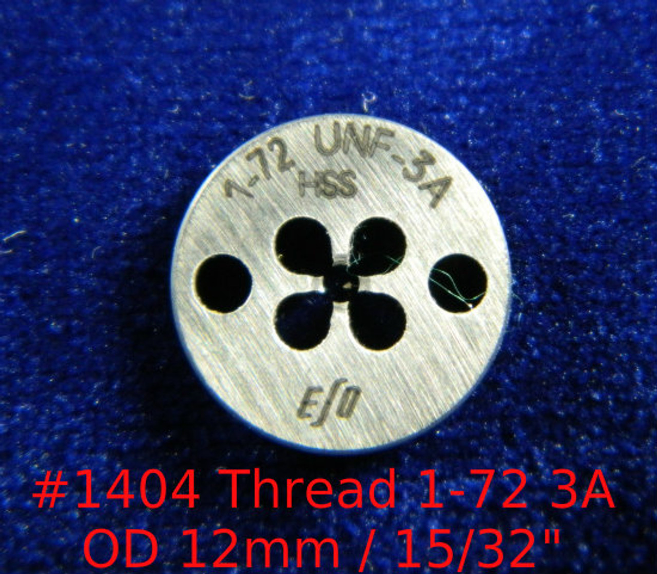 "Thread 1-72 UNF-3A; Precision Thread die for threading round stock diameter of die is 12mm / 15/32"".  Made of High speed Steel then hardened made in Switzerland."