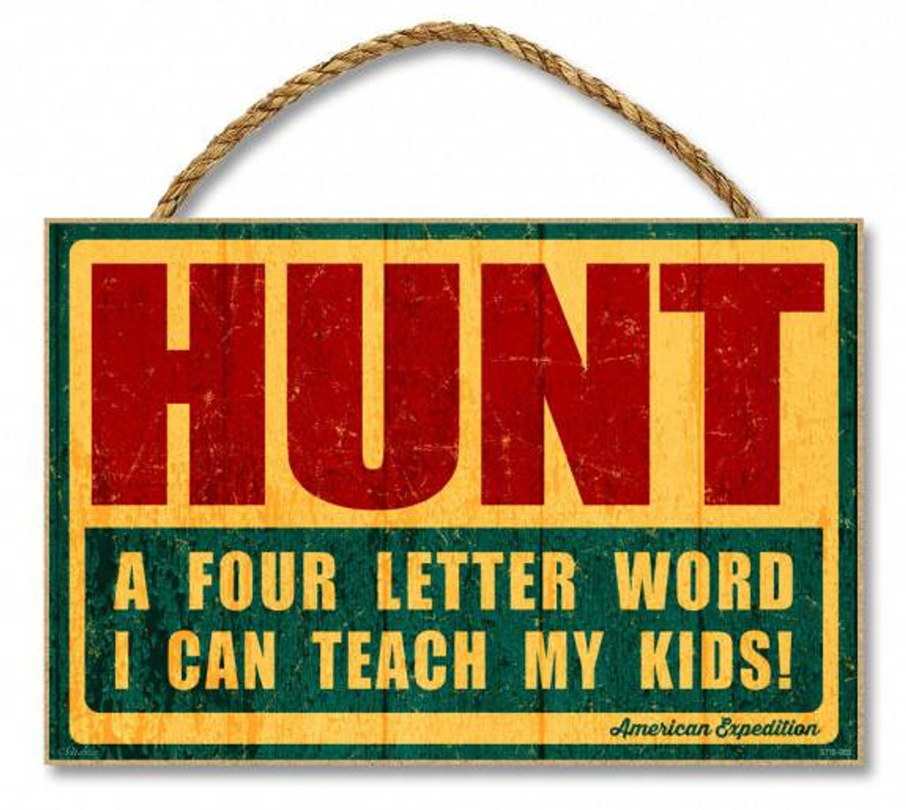 Hunt A 4 Letter Word I Can Teach My Kids 7 X 105 Sign