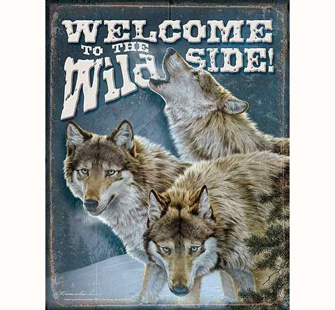 Welcome To The Wild Side Wolf Tin Sign