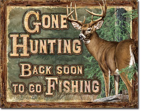 Gone Hunting Tin Sign