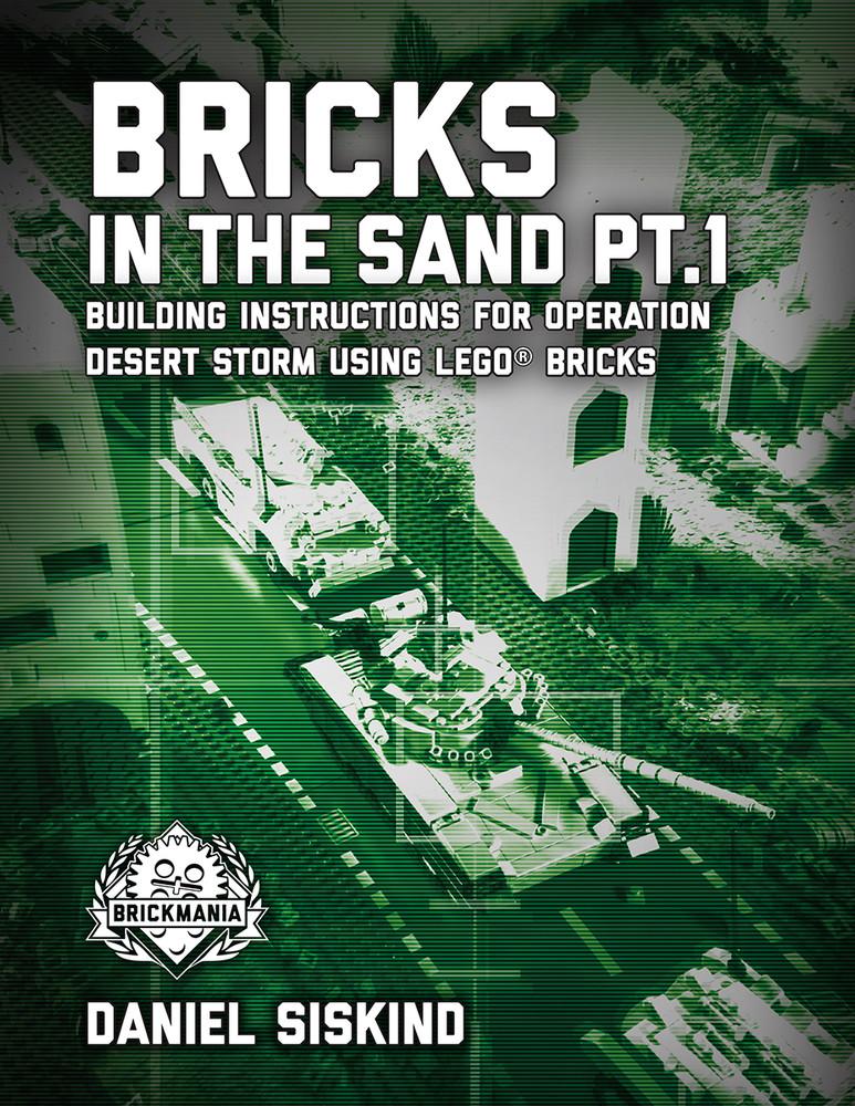 Bricks in the Sand Pt. 1: Building Instructions for Operation Desert Storm Using LEGO® Bricks