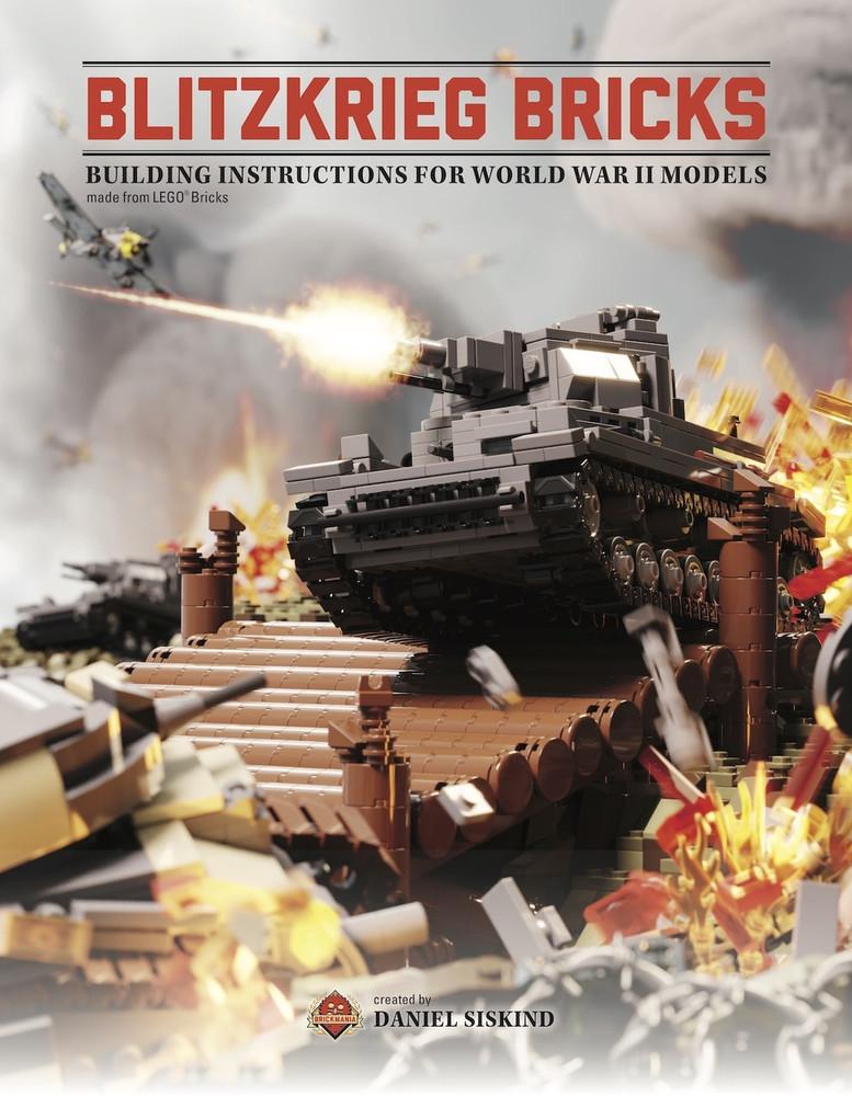 Blitzkrieg Bricks: Building Instructions for World War II Models Made From LEGO® Bricks