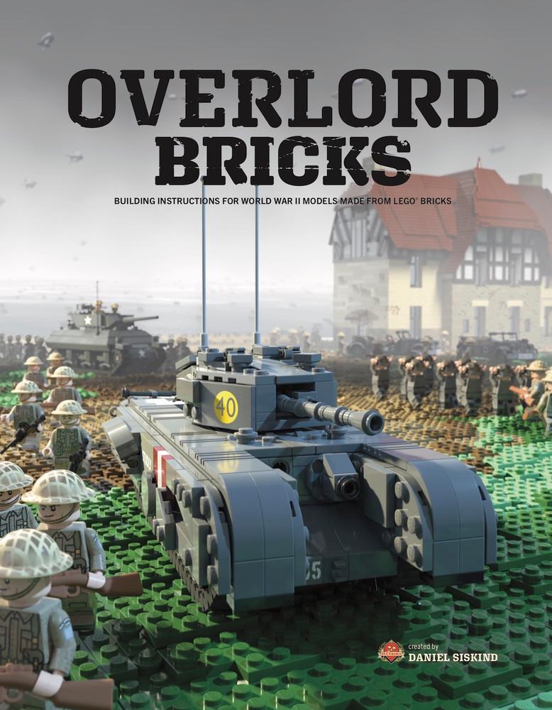Overlord Bricks: Building Instructions for World War II Models using LEGO® Bricks