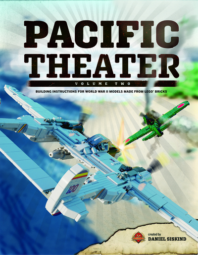 Pacific Theater Volume Two: Building Instructions for World War II Models using LEGO® Bricks