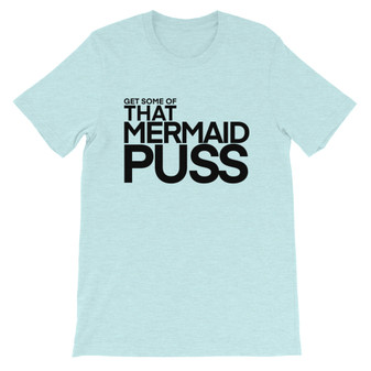 Light Blue Get That Mermaid Puss Rick and Morty Inspired Unisex T-Shirt