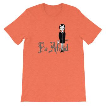 """Heather Orange Wednesday Addams Inspired """"Be Afraid"""" Unisex T-Shirt"""
