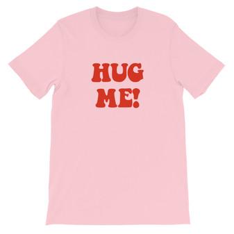 "Pink Scrubs TV Show Inspired ""Hug Me!"" Unisex T-Shirt"