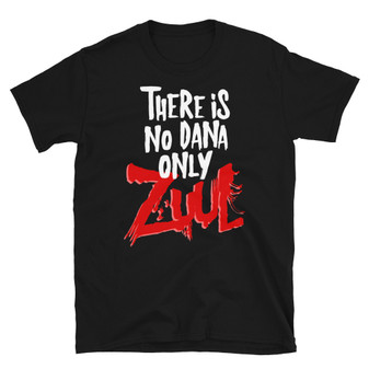 Black Ghostbusters Inspired There Is No Dana Only Zuul Movie T-Shirt
