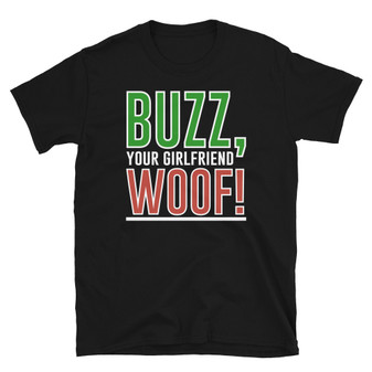 Black Home Alone Inspired Christmas Buzz, Your Girlfriend WOOF! Red and Green T-Shirt
