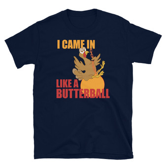 Navy Blue Miley Cyrus Wrecking Ball Thanksgiving Joke I Came In Like A Butterball Unisex T-Shirt