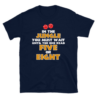 Navy Blue Jumanji 1995 In The Jungle You Must Wait Until The Dice Read Five Or Eight Movie T-Shirt