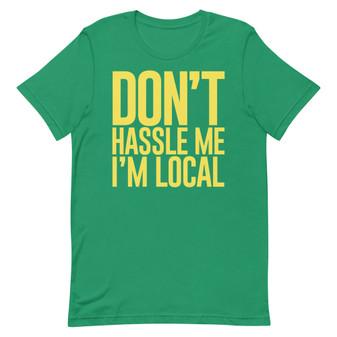 Bright Green What About Bob? Bill Murray - Don't Hassle Me I'm Local Bob Wiley Lake Winnipesaukee New Hampshire T-Shirt