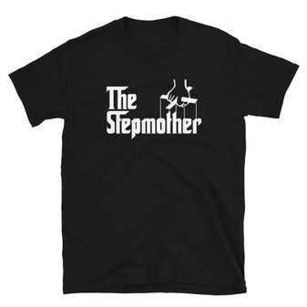 Black The Godfather Inspired Mother's Day Stepmom Gift - The Stepmother - Funny Stepmom T-Shirt