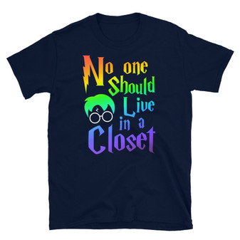 Navy Blue Harry Potter - No One Should Live In A Closet - Gay Support Funny Loud and Proud LGBTQ Support T-Shirt