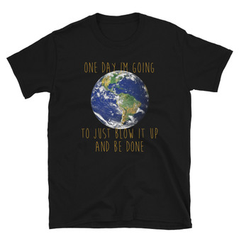 Black Solar Opposites Korvo Show Introduction Simpson's Inspired - One Day I'm Going To Just Blow It (Earth) Up And Be Done With It T-Shirt
