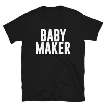 Black Mom/Dad Dirty Joke Baby Maker Bump Maker Expecting Mom or Dad Gift Dad Baby Shower Gift Father's Day Gift Unisex T-Shirt