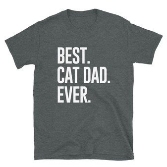 Dark Heather Grey Fur Baby Cat Dad Gift - Best. Cat Dad. Ever. - Cat Man T-Shirt