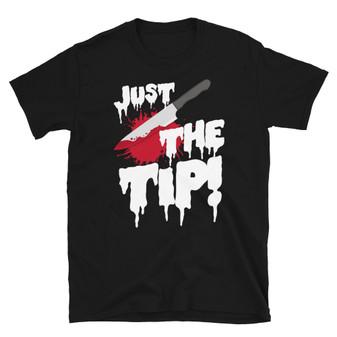 Black Friday the 13th Halloween Murder Joke - Just The Tip Bloody Butcher Knife Horror Fan T-Shirt