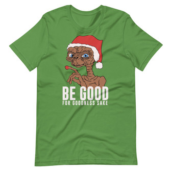 Leaf Green Christmas Be Good E.T. the Extra-Terrestrial Santa Mashup Be Good For Goodness Sake 80s Movie Fan Christmas Gift T-Shirt