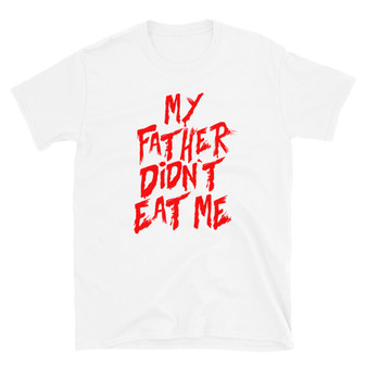 White Rick and Morty The ABCs of Beth - My Father Didn't Eat Me Tommy Clone T-Shirt