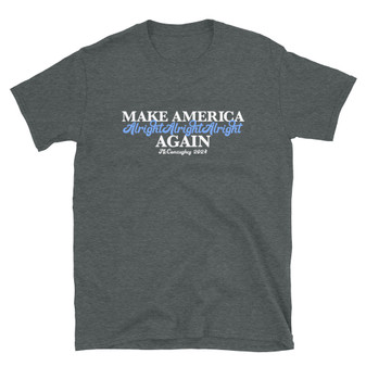 Grey Matthew McConaughey For President - Make America Alright Alright Alright Again Texas 2024 T-Shirt