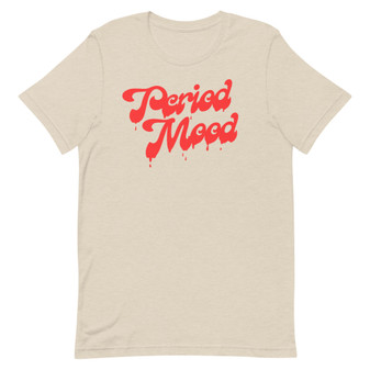 Tan Moody Menstrual Warning Joke Period Mood Bloody Horror Grumpy Moody Hormonal Angry Cramps Gassy Tshirt Stay Away Clear A Path For Me
