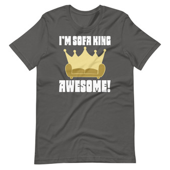 Grey Play On Words Joke - I'm Sofa King Awesome T-Shirt Crown Conceited Ego Centric Silly Pun Sofa With Crown