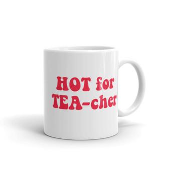 11 oz Right Handle New Girl Jessica Day Inspired Van Halen HOT for TEA-cher Coffee/Tea Mug