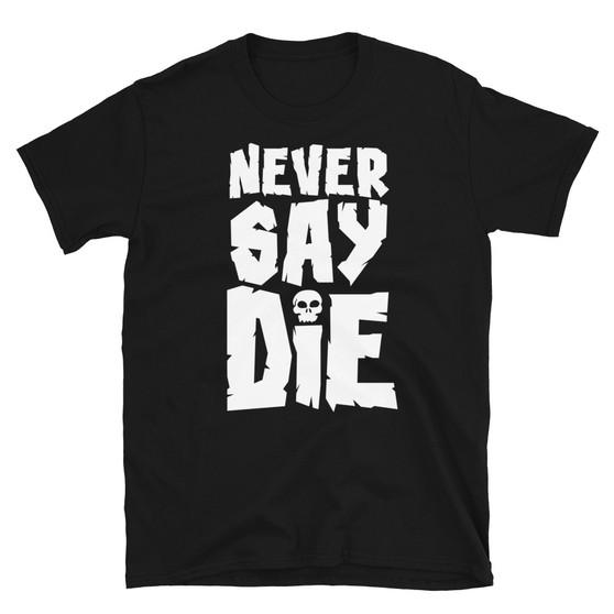 Black Goonies Pirate Skull Inspired - Never Say Die - Unisex T-Shirt