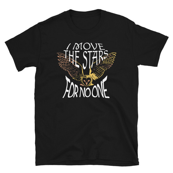 Black David Bowie Song Within You- King Jareth - Labyrinth Movie Inspired - I Move The Stars For No One - Owl - T-shirt