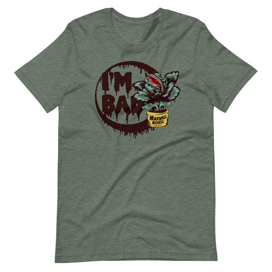 Dark Heather Green Little Shop Of Horrors Movie Play - I'm Bad Audrey II Quote Maxwell House Coffee Can Fly Trap T-Shirt