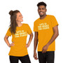 Man and Woman Wearing Life Is Too Short For Pants Unisex T-Shirt