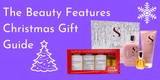 The Beauty Features Christmas Gift Guide