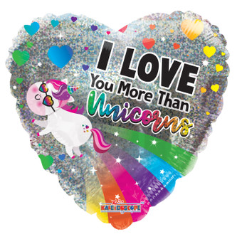"""18""""K I Love You More Than Unicorns Holographic (10 count)"""
