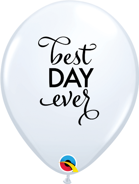 """11""""Q Best Day Ever White with Black print (50 count)"""