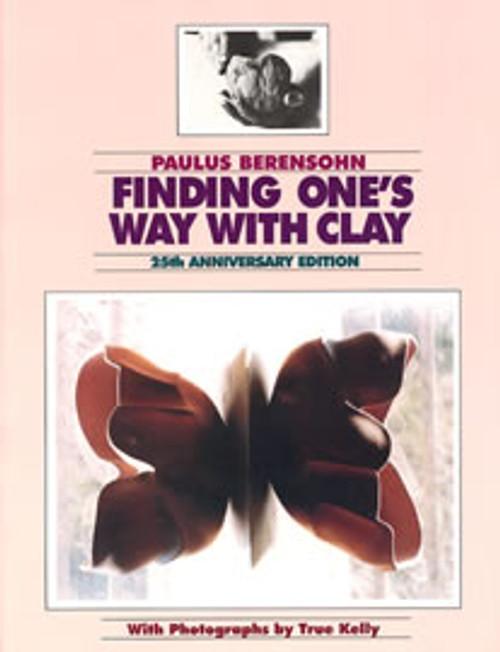 Finding One's Way Clay by Paulus Berensohn