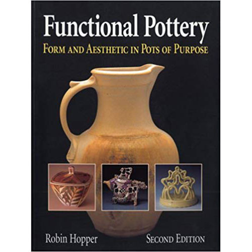 Functional Pottery: Form and Aesthetic in Pots of Purpose by Robin Hopper
