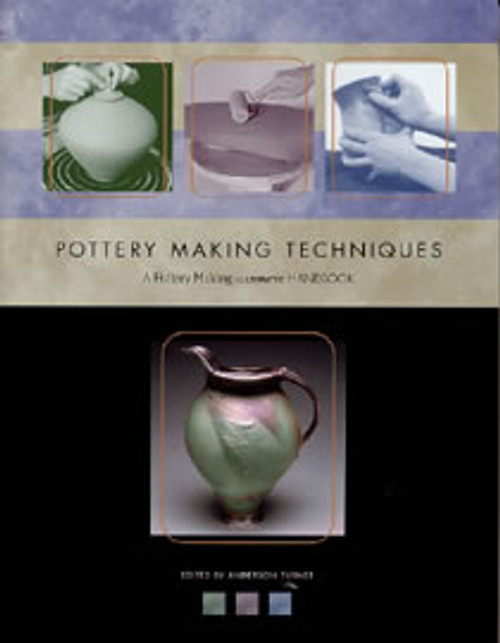 Pottery Making Techniques: A Pottery Making Illustrated Handbook edited by Anderson Turner