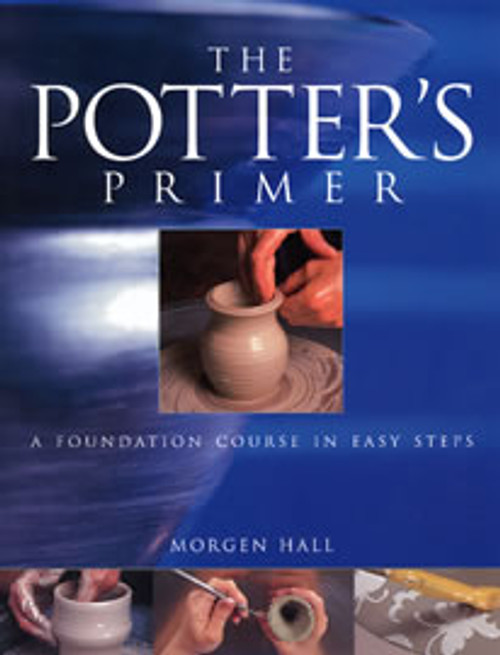 The Potter's Primer by Morgan Hall
