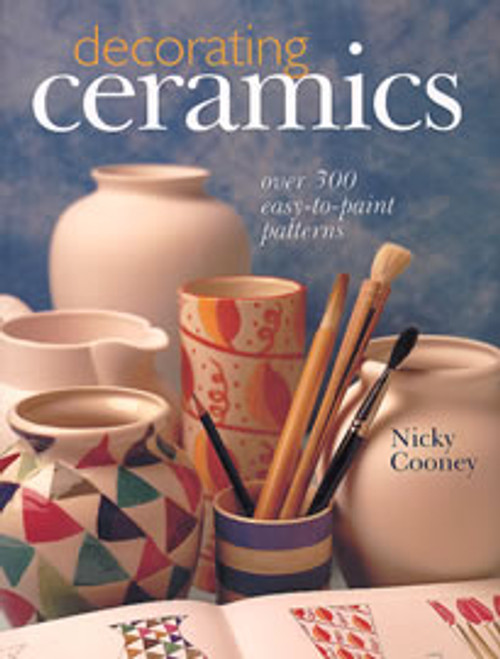 Decorating Ceramics: Over 300 Easy-to-Paint Patterns by Nicky Cooney