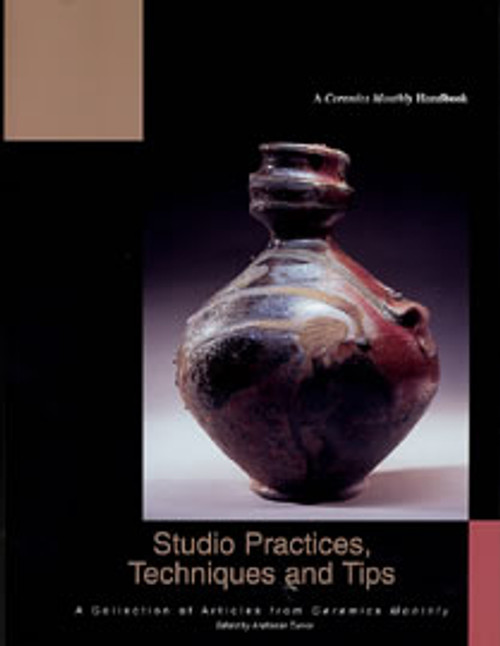 Studio Practices, Techniques and Tips: A Collection of Articles from Ceramics Monthly edited by Anderson Turner