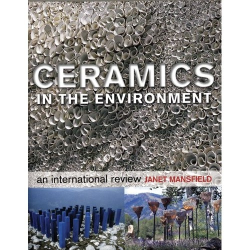Ceramics in the Environment: An International Review by Janet Mansfield