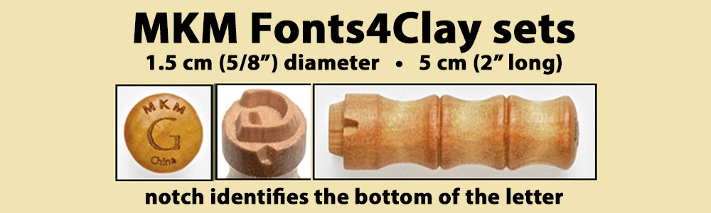 Fonts for clay stamps are 1.5 cm diameter and 5 cm long