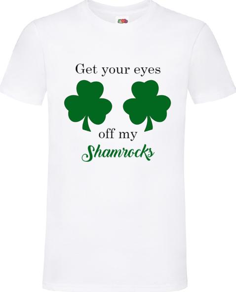 Get Your Eyes Off My Shamrocks