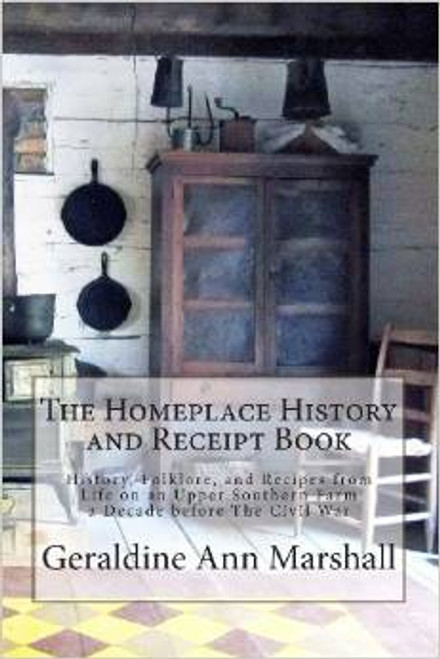 The Homeplace 1850 History and Receipt Book