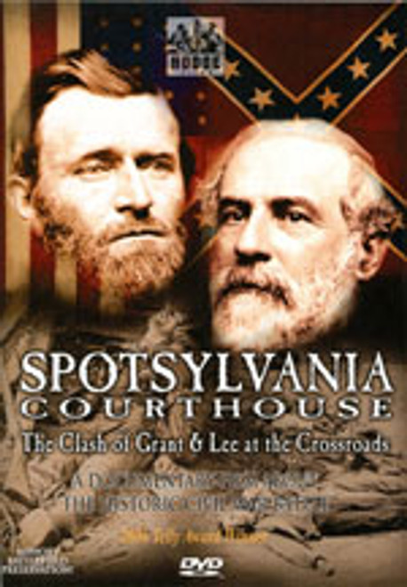 Spotsylvania Courthouse: The Clash of Grant & Lee at the Crossroads