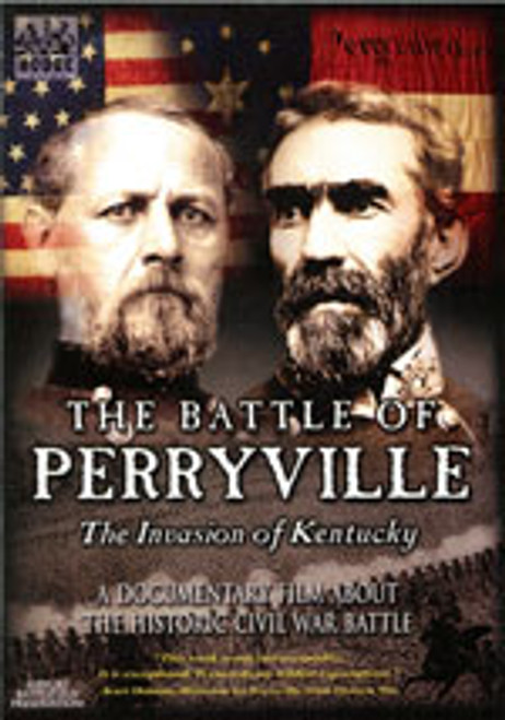 The Battle of Perryville: The Invasion of Kentucky